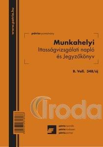 Munkahelyi ittasságvizsgálati napló és jegyzőkönyv, A/5 álló, B.VALL.348/UJ